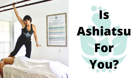 Is Ashiatsu Barefoot Massage For You?